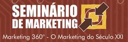 Seminário de Marketing / Marketing 360º - O Marketing do Século XXI